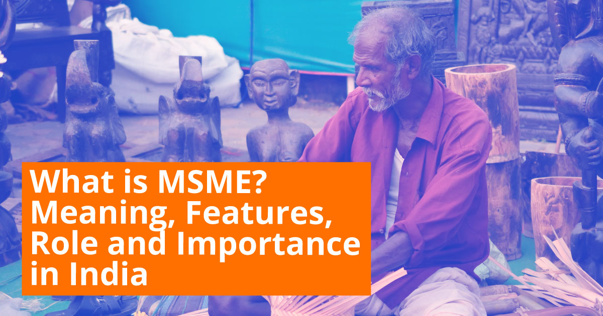 What is MSME? Meaning, Full Form, Features, Role, and Importance in India